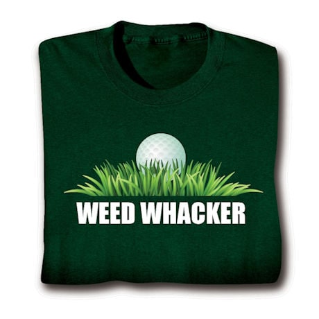 Weed Whacker Shirts