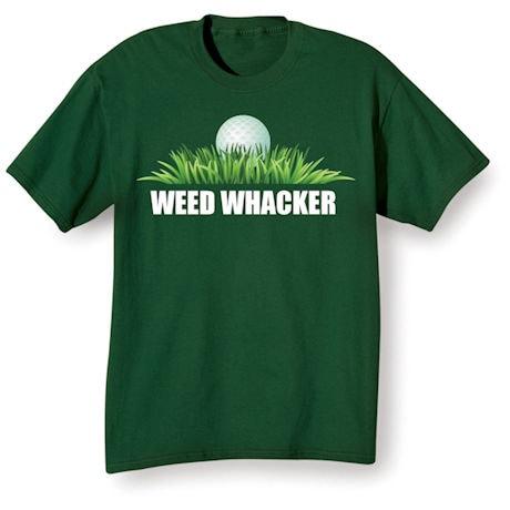 Weed Whacker Shirts
