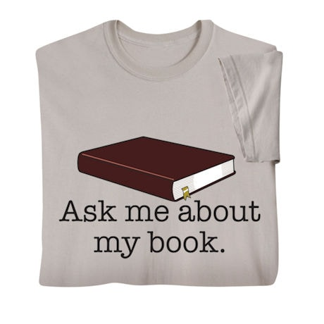 Ask Me About My Book Shirts