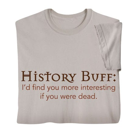 History Buff Shirts