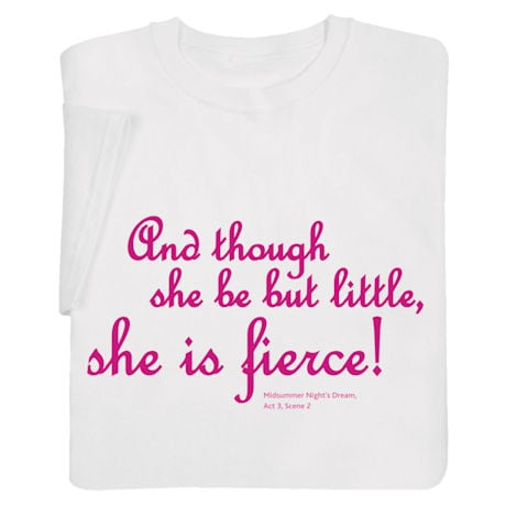 Little But Fierce Shirts