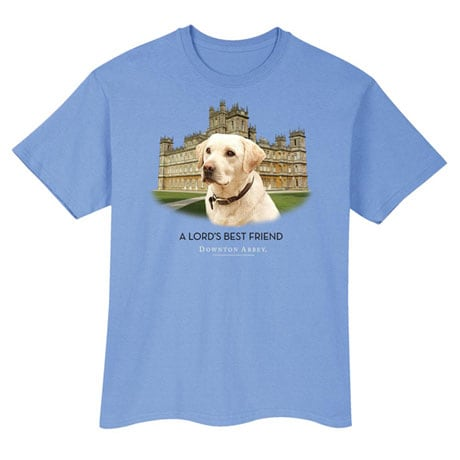 Lord's Best Friend Downton Abbey Shirts