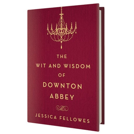 The Wit and Wisdom of Downton Abbey Signed Book