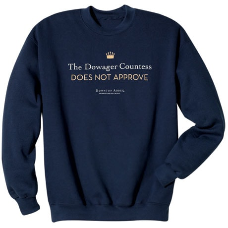 Downton Abbey The Dowager Does Not Approve Shirts