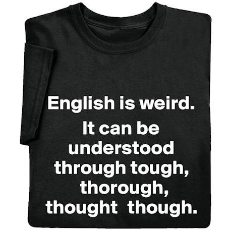 English Is Weird Shirts