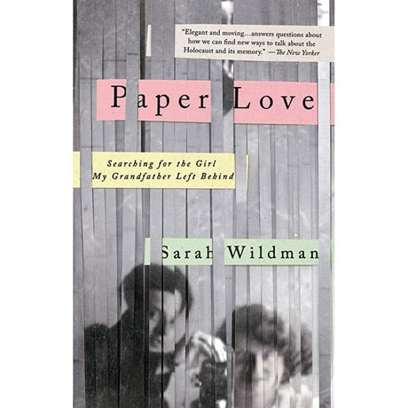 Paper Love: Searching for the Girl My Grandfather Left Behind Book