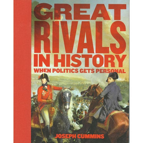 Great Rivals in History: When Politics Gets Personal Book