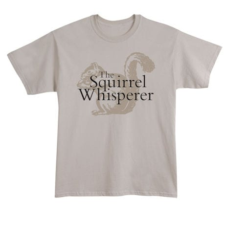 Squirrel Whisperer Shirts