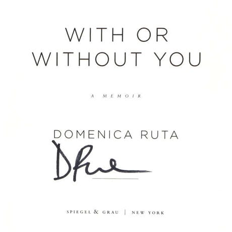 Signed Autographed Book With or Without You by Domenica Ruta