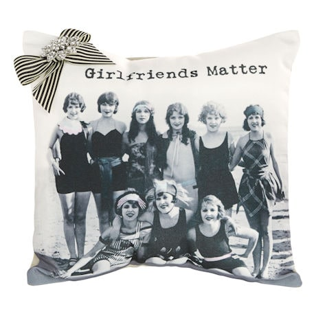 Girlfriends Matter Pillow
