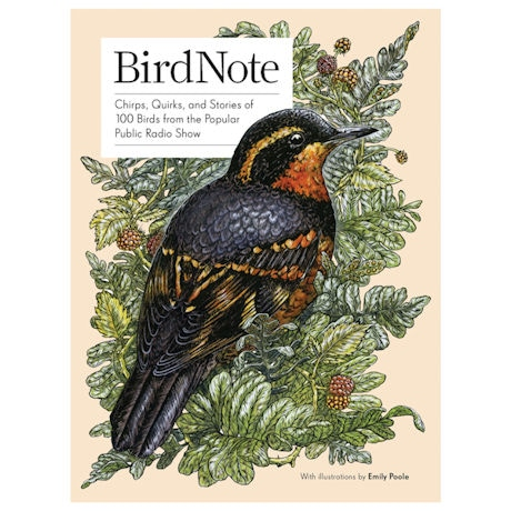 BirdNote: Chirps, Quirks, and Stories of 100 Birds