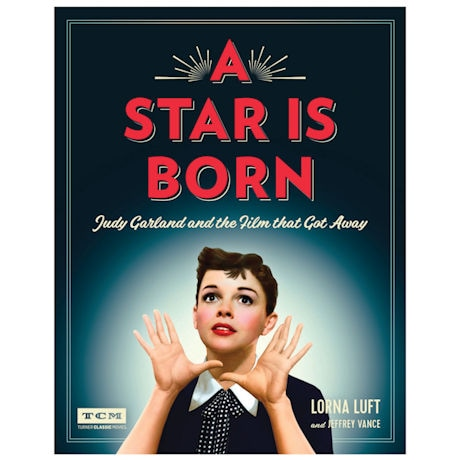 A Star is Born: Judy Garland and the Film that Got Away Hardcover