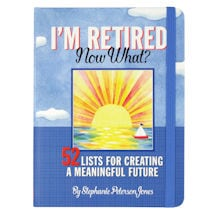 I'm Retired. Now What? Hardcover Book