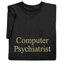 Computer Psychiatrist Shirts