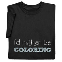 I'd Rather Be Coloring Shirts