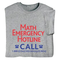Math Emergency Hotline Shirts