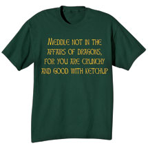 Meddle Not In The Affairs Of Dragons Shirt in Cotton