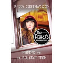 Miss Fisher Murder on the Ballarat Train Book