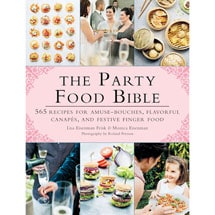The Party Food Bible: 565 Recipes for Amuse-Bouches, Flavorful Canapés, and Festive Finger Food Book