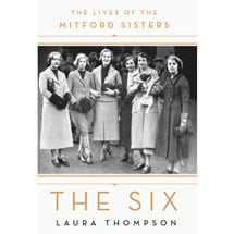 The Six: The Lives of the Mitford Sisters Book