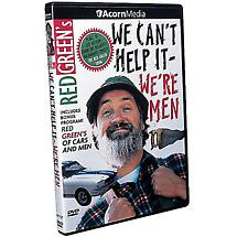 Red Green's We Can't Help It--We're Men