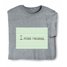 I Miss Recess Shirts